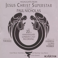 Jesus Christ Superstar (20th Anniversary London Cast Recording (1992)) (Highlights)