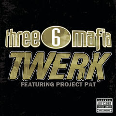 Twerk (Explicit Album Version featuring Project Pat)
