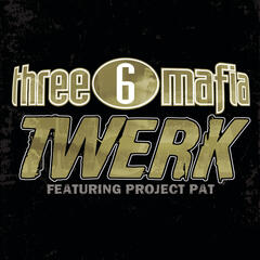 Twerk (Clean Album Version featuring Project Pat)