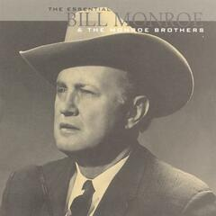 The Essential Bill Monroe & The Monroe Brothers