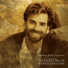 Yesterday, Today, Tomorrow - The Greatest Hits Of Kenny Loggins