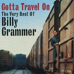 Gotta Travel On: The Very Best Of Billy Grammar