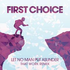 Let No Man Put Asunder (That Work Remix)