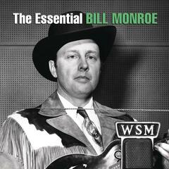 The Essential Bill Monroe
