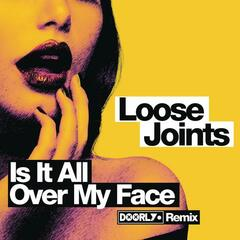 Is It All Over My Face? (Doorly Remix)