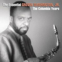 The Essential Grover Washington Jr.: The Columbia Years