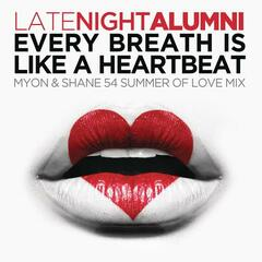 Every Breath Is Like A Heartbeat (Myon & Shane 54 Summer Of Love Mix)