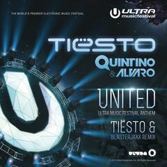United (Ultra Music Festival Anthem) (Tiësto and Blasterjaxx Remix)
