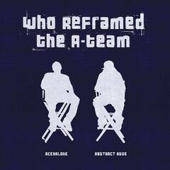 Who Reframed The A-Team