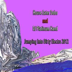 Jumping Into Dirty Electro 2012