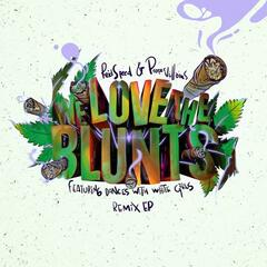 We Love the Blunts (feat. Dances with White Girls) Remix EP