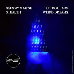 Stealth / Weird Dreams