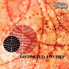 Distorted Love EP