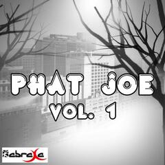 Phat Joe Vol. 1