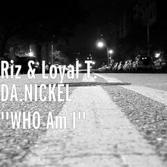"DA.NICKEL ""WHO Am I"""