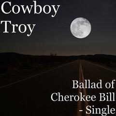 Ballad of Cherokee Bill - Single
