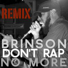 Don't Rap No More Remix (feat. Mouthpi3ce & Knine)