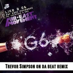 Like a G6 (Trevor Simpson On Da Beat Remix) (feat. The Cataracs and Dev) - Single