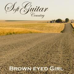 Soft Guitar Music - Country Favorites - Brown Eyed Girl