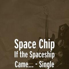 If the Spaceship Came... - Single