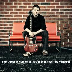 Pyro Acoustic Version (Kings of Leon Cover) - Single