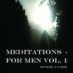 Meditations for Men to Be More Than Tough and Powerful, Vol 1. 10 Minute Beginners Breathing Meditation - Single