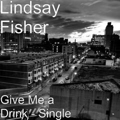 Give Me a Drink - Single