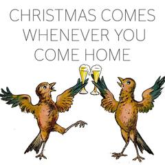 Christmas Comes Whenever You Come Home - Single
