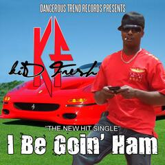 I Be Goin' Ham - Single