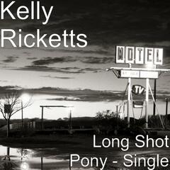 Long Shot Pony - Single