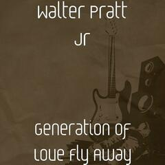 Generation Of Love Fly Away