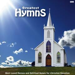 Greatest Hymns: Best Loved Hymns and Spiritual Songs for Christian Devotion