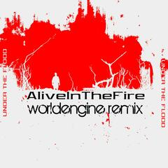 Alive In The Fire (WorldEngine Remix) - Single
