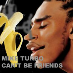 Trey Songz Cant Be Friends (funny Cover Song) (feat. Mike Turbo) - Single