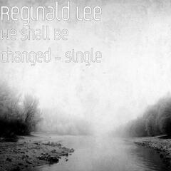 We Shall Be Changed - Single