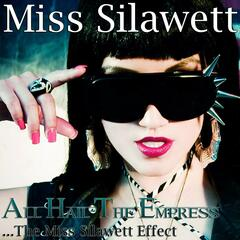 """All Hail The Empress...The Miss Silawett Effect"""