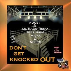 Don't Get Knocked Out (feat. Midas & Negro) - Single