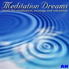 Meditation Dreams: Music for Meditation, Massage, and Relaxation