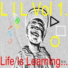 Life Is Learning Vol 1