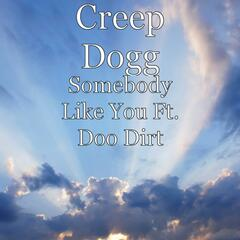 Somebody Like You Ft. Doo Dirt