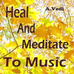 Heal and Meditate to Music