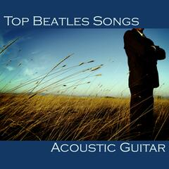 Top Beatles Songs - Acoustic Guitar