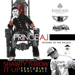 Shawty Throw It Up (feat. Prince Aj)