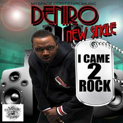I Came 2 Rock - Single