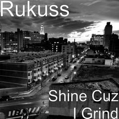 Shine Cuz I Grind - Single