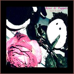 Roses & Puppets