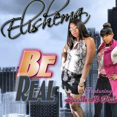 Be Real (feat. Sparkle - N- Pink) - Single