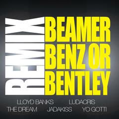 Beamer, Benz, Or Bentley [REMIX] (feat. Ludacris, The Dream, Jadakiss, Yo Gotti)