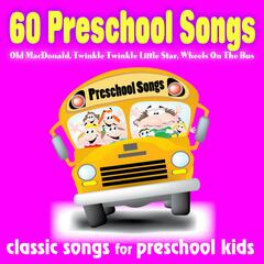 60 Preschool Songs: Old Macdonald, Twinkle Twinkle Little Star, Wheels On the Bus