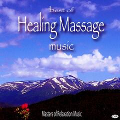 Best of Healing Massage Music: Masters of Relaxation Music